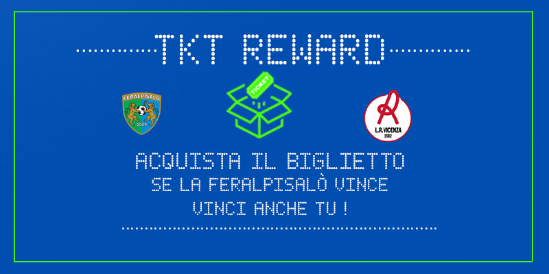 tkt reward feralpisalò vicenza virtus